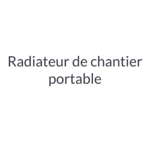 Radiateur de chantier portable